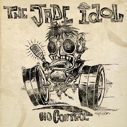 The Jade Idol – No Control Shake The House Recordings