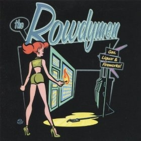 The Rowdymen – Gas, Liqour and Fireworks (Transistor 66 Records)