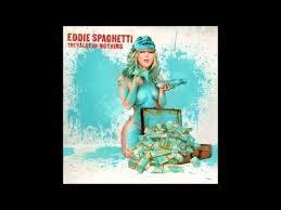 Eddie Spaghetti – The Value Of Nothing Bloodshot Records