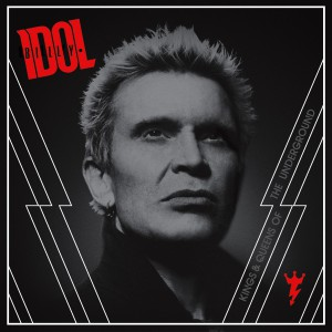 Kings & Queens of the Underground / Billy Idol (BFI Records)