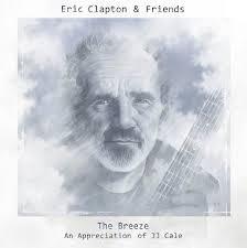 Eric Clapton The Breeze – An appreciation of JJ Cale