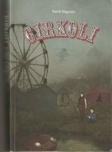 Patrik Stigsson: Cirkoli. Universum Noll 2012.