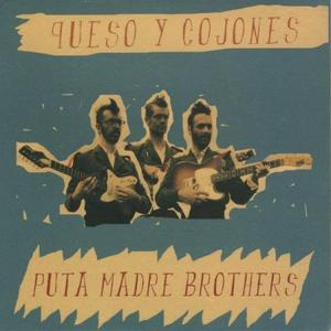 Puta Madre Brothers – It´s A Long Long Way To Meximotown  Baboso Records